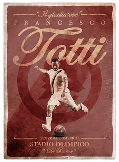 Francesco Totti - Retro football posters on Behance God Of Football, Football Icon, Football Design, Retro Football, Football Art, Soccer Art, Soccer Poster, Sports Images, Sports Art