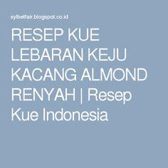 RESEP KUE LEBARAN KEJU KACANG ALMOND RENYAH | Resep Kue Indonesia