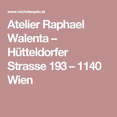 Atelier Raphael Walenta – Hütteldorfer Strasse 193 – 1140 Wien