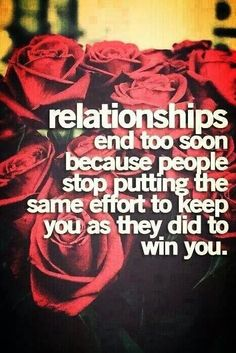 relationships end to soon because love quotes relationships quote roses break up relationship quote relationship quotes Life Quotes Love, Great Quotes, Quotes To Live By, Me Quotes, Funny Quotes, Inspirational Quotes, Qoutes, Random Quotes, Fantastic Quotes