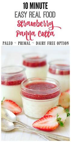 This 10-minute, easy-to-make, real food Strawberry Panna Cotta is so luscious and creamy. It's Paleo-friendly, topped with a delicious, naturally sweetened strawberry topping and can be made dairy-free too.