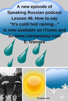 """Episode 49. How to say """"It's cold/ hot/ raining..."""" is available to download now or to listen online www.russianeasy.com"""