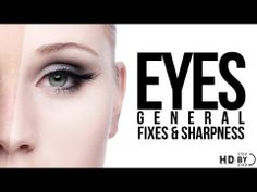 How to Sharpen Eyes in Photoshop - Retouching Eyes - YouTube