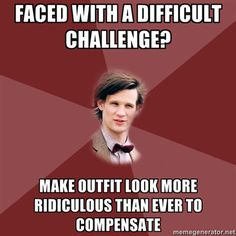 doctor who memes | hese Doctor Who memes are Time Lord tested and TARDIS approved.