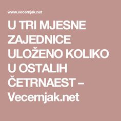 U TRI MJESNE ZAJEDNICE ULOŽENO KOLIKO U OSTALIH ČETRNAEST – Vecernjak.net