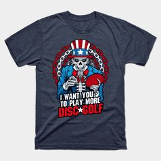 Play More Disc Golf Frolf Patriotic Goth USA Uncle Sam Skull - Disc Golf Uncle Sam - T-Shirt | TeePublic Cool Tees, Cool T Shirts, Dark Fashion, Mens Fashion, Gothic Shirts, Skull Shirts, Best Tank Tops, Disc Golf, T Shirts With Sayings