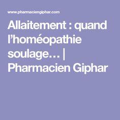 Allaitement : quand l'homéopathie soulage… | Pharmacien Giphar