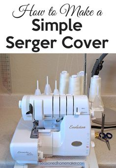 Covering your serger or sewing machine is essential. This popular pin will show you how to make a simple serger cover in very little time. #sergercover #sergertips