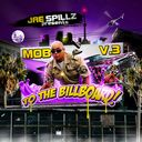 JAE SPILLZ - Mob V.3 To The Billboard(2010)  Hosted by JAE SPILLZ - Free Mixtape Download or Stream it Mixtape, Billboard, Third, Album, Free, Poster Wall, Card Book