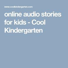 online audio stories for kids - Cool Kindergarten