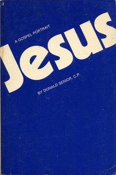 Jesus: A Gospel Portrait, book cover, ©1975 / Design: Dan Johnson