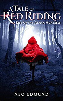 A Tale of Red Riding (The Alpha Huntress Series Book 1) by [Edmund, Neo]