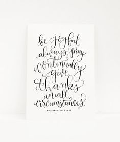 Be joyful always, pray continually, give thanks in all circumstances. Bible verse calligraphy. Bible verse art.