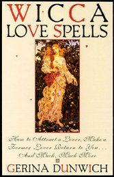 Wicca Love Spells by Dunwich, Gerina - pagan wiccan witchcraft magick ritual supplies