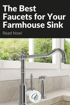 Learn everything you need to know about The Best Faucets for your Farmhouse Kitchen Sink by Annie