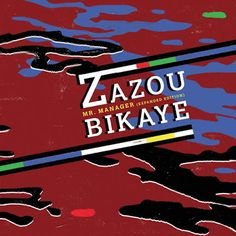 Mr Manager Zazou Bikaye Album