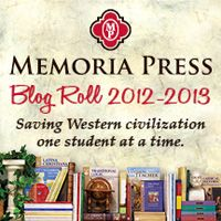 Do you use a product from Memoria Press? Are you a blogger? May I proudly present the 2012-2013 Memoria Press Blog Roll! Let's get connected and be inspired! :)