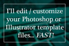 edit and customize your Photoshop or Illustrator files by matiasbaldanza