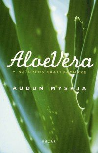 Aloe vera : naturens skattkammare (häftad)