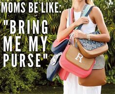 Moms be like: bring me my purse Meme  Grab yours at: mythirtyone.com/kelseymarshall