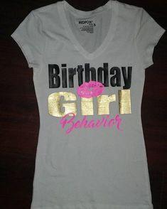 Birthday Girl Behavior By Divalosity On Etsy 39th Shirts