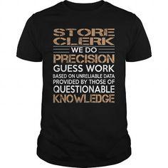 Store Clerk T Shirts, Hoodies, Sweatshirts. CHECK PRICE ==► https://www.sunfrog.com/LifeStyle/Store-Clerk-96247497-Black-Guys.html?41382