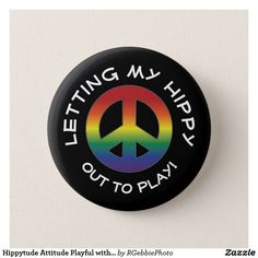Hippytude Attitude Playful with Prism Peace Sign Button $3.57 Pin it with flash style buttons! Hippy-tude #Hippytude Hippy-Tude, the attitude of gratitude! Let your hippy out to play! The hippy movement is making a comeback! Our new Prism Peace Sign design with text on white. Peace, love, the attitude of gratitude. Follow your bohemian heart with our Hippy, Peace, Love, and Retro Flower designs in our store!