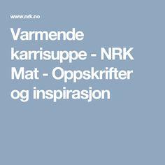 Varmende karrisuppe - NRK Mat - Oppskrifter og inspirasjon