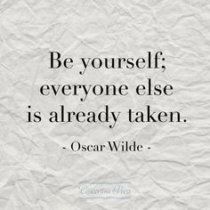 """""""Be Yourself; everyone else is already taken."""" - Oscar Wilde #quote"""
