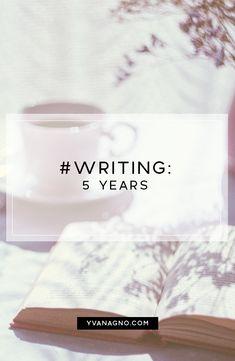 #WRITING: 5 Years  #yxe #yxeblogger #yvanwrites #writing #fiction