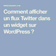 Comment afficher un flux Twitter dans un widget sur WordPress ?