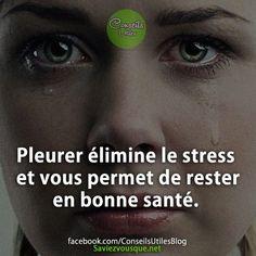 Pleurer élimine le stress et vous permet de rester en bonne santé