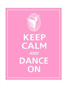 Keep Calm and Dance On Dance Art, Dance Music, Ballet Dance, Dance Like No One Is Watching, Just Dance, Dance Recital, Dance Moms, Dancer Quotes, Dances With Wolves