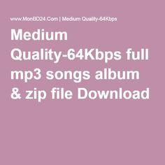Medium Quality-64Kbps full mp3 songs album & zip file Download