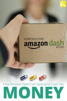 How Amazon Dash Can Save (and Cost) You Money