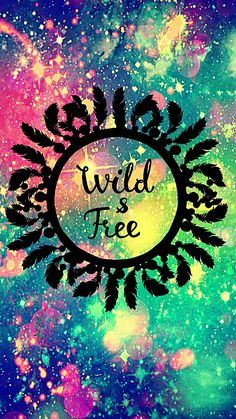 Wild & Free Galaxy Wallpaper #androidwallpaper #iphonewallpaper #wallpaper #galaxy #sparkle #glitter #lockscreen #pretty #pink #cute #quotes #sayings #feathers #girly #magical #tribal #dreamcatcher #sky #stars