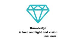 Knowledge is love and light and vision