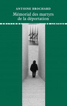 Mémorial des martyrs de la déportation - Antoine Brochard Memories, Audio Engineer, Memoirs, Souvenirs, Remember This