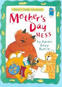 Mother's Day Mess by Karen Gray Ruelle - Harry and Emily's plans to give their mother a perfect Mother's Day run into some unexpected difficulties.