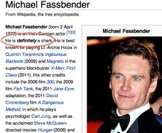 Is Micheal Fassbender a Shark?!    If its on Wikipedia then it must be true.