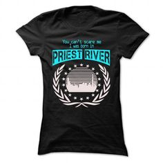Born In Priest River T Shirts, Hoodies. Check Price ==► https://www.sunfrog.com/LifeStyle/Born-In-Priest-River--Cool-T-Shirt-.html?41382