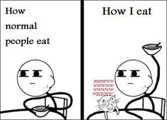 How normal people eat...How I eat...  The joys of cats...