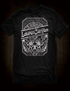 0cea3ead2 Legends Of Laurel Canyon T-Shirt Hollywood Hills Homes, Laurel Canyon, Rock  T. Hellwood Outfitters