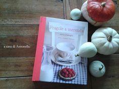 """""""Fragole a merenda"""" e le zucche ornamentali di Antonella #quifragoleamerenda"""