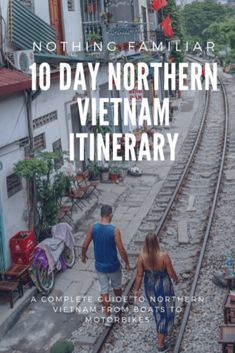 10 Day Northern Vietnam Itinerary: Boats to Motorbikes - Nothing Familiar Vietnam Travel, Asia Travel, Travel Guide, Travel Advice, Pacific Destinations, Hanoi Old Quarter, Tourist Center, Adventures Abroad, Backpacking Asia