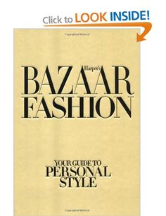 Harper's Bazaar Fashion: Your Guide to Personal Style: Amazon.co.uk: Lisa Armstrong: Books