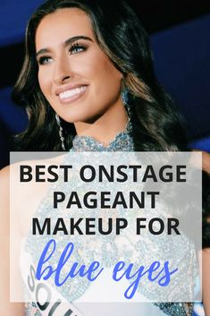 Best Onstage Pageant Makeup for Blue Eyes Pagent Makeup, Pageant Hair And Makeup, Pageant Tips, Teen Pageant, Beauty Pageant, Pageant Dresses, Blue Eye Makeup, Eye Makeup Tips, Applying Eye Makeup