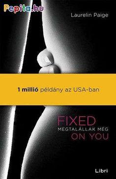 Laurelin Paige: Megtalállak még - Fixed on you Fix You, People Magazine, Wall Street, Books, Amazon, Products, Libros, Amazons, Riding Habit