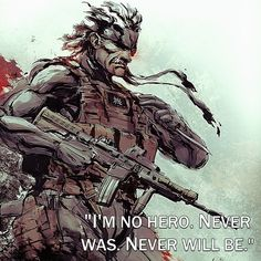 Solid Snake. Old Snake. Snake Plisken. Whatever you want to call him, he is a video games legend! Also, no matter what he says, he'll always be a hero to us. Now we wait for Metal Gear Solid 5!