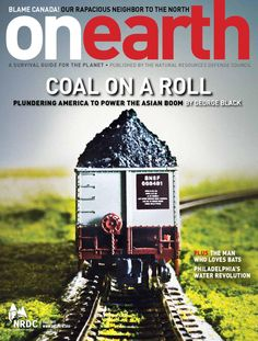 OnEarth Fall 2011  Coal on a Roll to Power Asia, by George Black